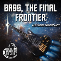 Ira B. Liss Big Band Jazz Machine - Bass, The Final Frontier (feat. Nathan East)
