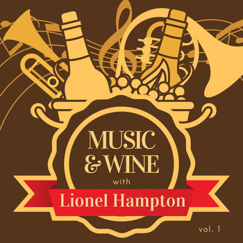 Lionel Hampton - Music & Wine with Lionel Hampton, Vol. 1