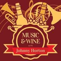 Johnny Horton - Music & Wine with Johnny Horton
