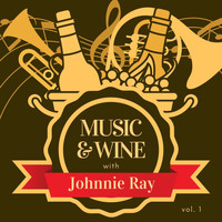 Johnnie Ray - Music & Wine with Johnnie Ray, Vol. 1