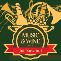 Joe Zawinul - Music & Wine with Joe Zawinul