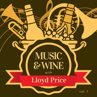 Lloyd Price - Music & Wine with Lloyd Price, Vol. 1