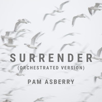 Pam Asberry - Surrender (Orchestrated Version)