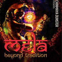 Chinmaya Dunster - Mela: Beyond Tradition (Explicit)