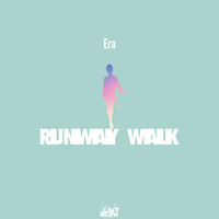 Era - Runway Walk (Explicit)