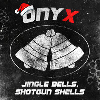 Onyx - Jingle Bells, Shotgun Shells (Explicit)