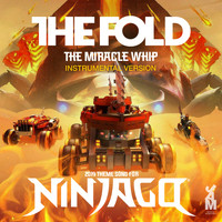 The Fold - Lego Ninjago Weekend Whip (The Miracle Whip) (Instrumental)