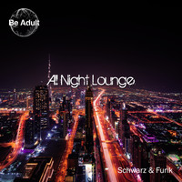 Schwarz & Funk - All Night Lounge