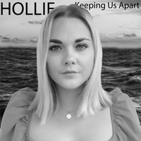 Hollie - Keeping Us Apart