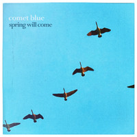 Comet Blue - Spring Will Come