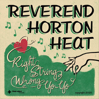 Reverend Horton Heat - Right String, Wrong Yo-Yo