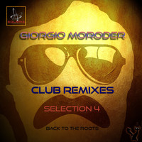 Giorgio Moroder - Club Remixes Selection, Vol. 4 (Back to the Roots)