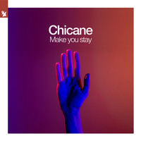 Chicane - Make You Stay