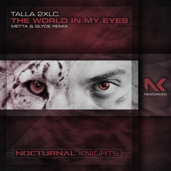 Talla 2XLC - The World In My Eyes (Metta & Glyde Remix)