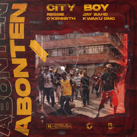 City Boy - Abonten (feat. Reggie, O'Kenneth, Jay Bahd & Kwaku DMC) (Explicit)