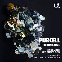 Ensemble Les Surprises, Louis-Noël Bestion de Camboulas / - Purcell: Tyrannic Love