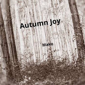 Mako - Autumn Joy (Instrumental Version) (Instrumental Version)