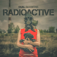 Dual Sessions - Radioactive (Krister Remix)