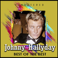Johnny Hallyday - Best of the Best (Remastered)
