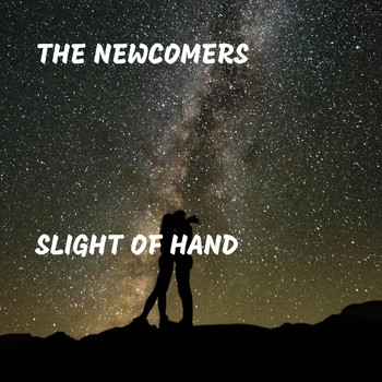 The Newcomers - Slight of Hand