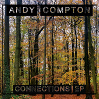 Andy Compton - Connections EP