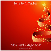 Ferrante & Teicher - Silent Night / Jingle Bells (All Tracks Remastered)