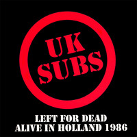 U.K. Subs - Left for Dead Alive in Holland 1986
