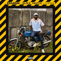 Kranium - Block Traffic (feat. Rytikal) (Explicit)