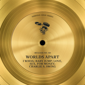 Worlds Apart - I Whoa / Baby Jump / Love, Sex, For Money / Charlie S. Swing