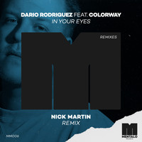 Dario Rodriguez - In Your Eyes (feat. Colorway) (Nick Martin Remix)