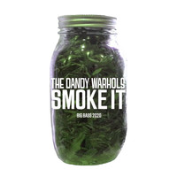 The Dandy Warhols - Smoke It (Big Bass 2020 Version)