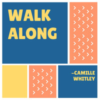 Camille Whitley - Walk Along