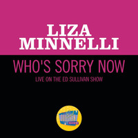 Liza Minnelli - Who's Sorry Now (Live On The Ed Sullivan Show, October 31, 1965)