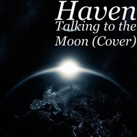 Haven - Talking to the Moon (Cover)