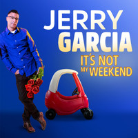 Jerry Garcia - It's Not My Weekend (Explicit)