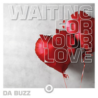Da Buzz - Waiting For Your Love