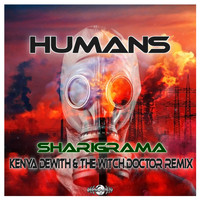 Sharigrama - Humans (Kenya Dewith & The Witch Doctor Remix)