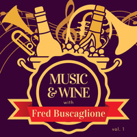 Fred Buscaglione - Music & Wine with Fred Buscaglione, Vol. 1