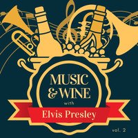 Elvis Presley - Music & Wine with Elvis Presley, Vol. 2