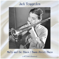 Jack Teagarden - Mis'ry and the Blues / Basin Street Blues (Remastered 2020)