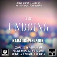"Urock Karaoke - Dream A Little Dream Of Me (From ""The Undoing"") (Karaoke Version)"
