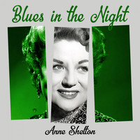 Anne Shelton - Blues in the Night