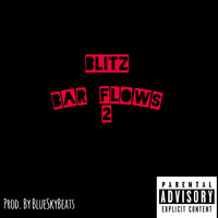 Blitz - Bar Flows 2 (Explicit)