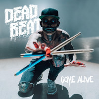 Deadbeat - Come Alive (Explicit)
