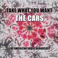 The Cars - Take What You Want (Live)