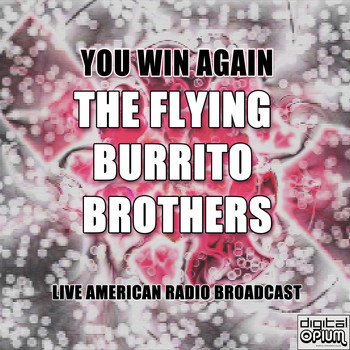 The Flying Burrito Brothers - You Win Again (Live)