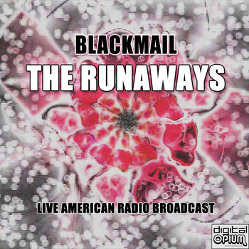 The Runaways - Blackmail (Live)