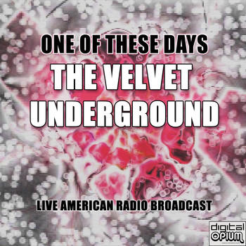 The Velvet Underground - One Of These Days (Live)