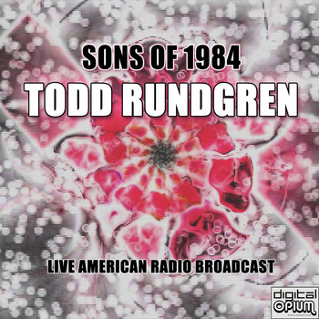 Todd Rundgren - Sons Of 1984 (Live)