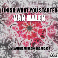 Van Halen - Finish What You Started (Live)